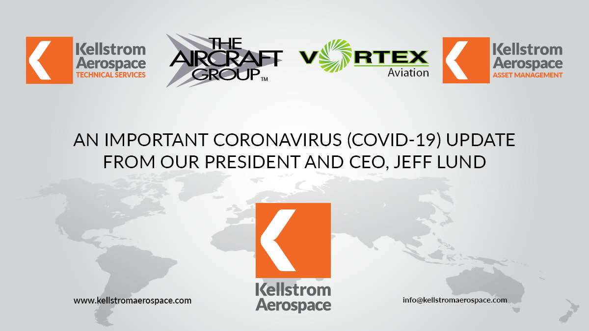 Coronavirus (COVID-19): An important message from Kellstrom Aerospace Group CEO, Jeff Lund