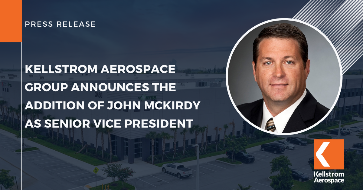 Kellstrom Aerospace Group Announces the Addition of John McKirdy as Senior Vice President
